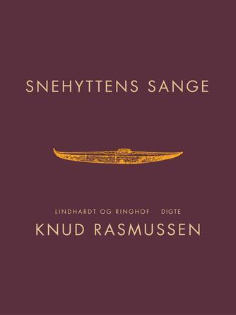 Knud Rasmussen (f. 1879): Snehyttens sange : digte