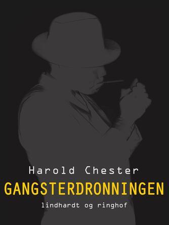 Harold Chester: Gangsterdronningen
