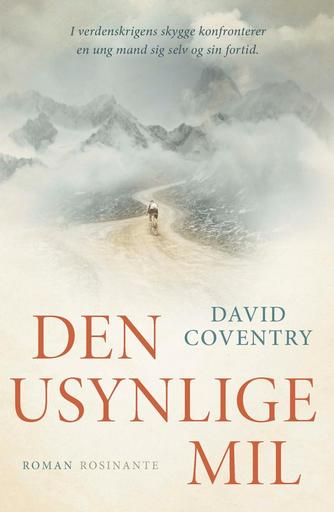 David Coventry (f. 1969): Den usynlige mil : roman