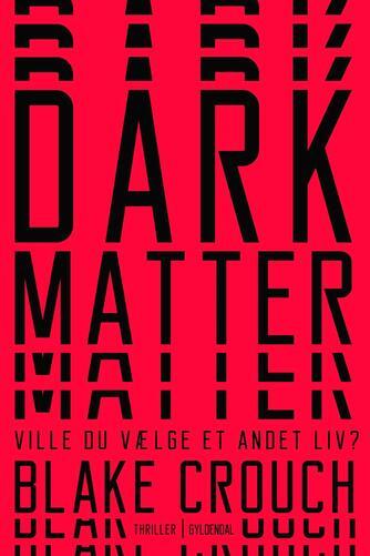 Blake Crouch: Dark matter : thriller