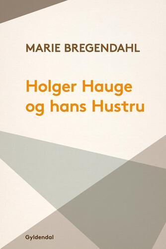 Marie Bregendahl: Holger Hauge og hans Hustru