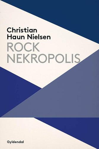 Christian Haun Nielsen: Rock Nekropolis