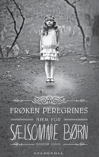 Ransom Riggs: Frøken Peregrines hjem for sælsomme børn