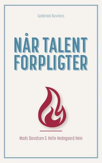 Mads Davidsen, Helle Hedegaard Hein: Når talent forpligter