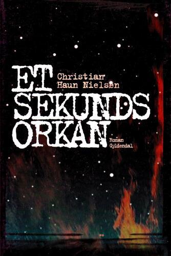 Christian Haun Nielsen: Et sekunds orkan : roman