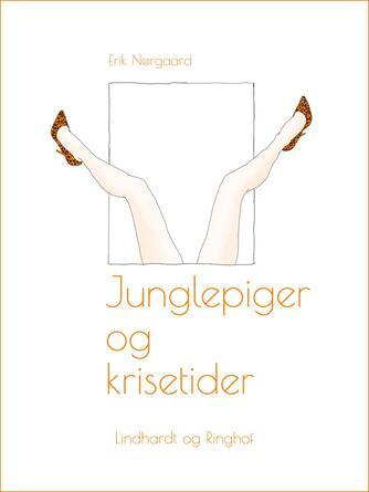 Erik Nørgaard (f. 1929): Junglepiger og krisetider