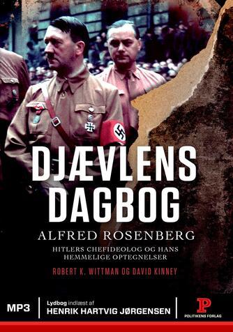 : Djævlens dagbog : Alfred Rosenberg - Hitlers chefideolog og hans hemmelige optegnelser