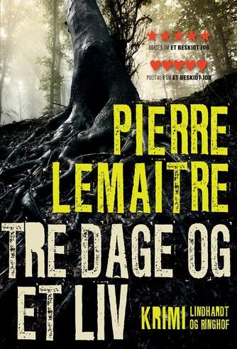 Pierre Lemaitre (f. 1951): Tre dage og et liv : krimi