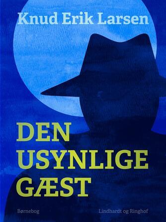 Knud Erik Larsen (f. 1936): Den usynlige gæst : børnebog