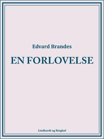 Edvard Brandes: En forlovelse