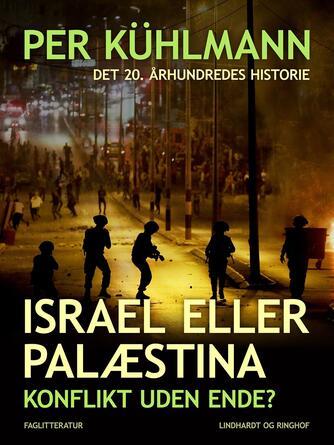 Per Kühlmann: Israel eller Palæstina : konflikt uden ende?