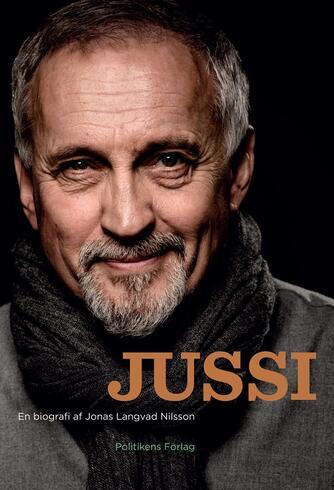 Jonas Langvad Nilsson: Jussi : en biografi