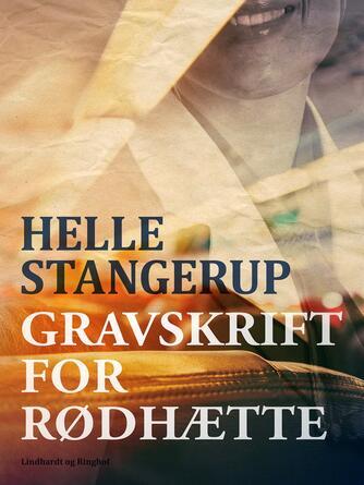 Helle Stangerup: Gravskrift for Rødhætte