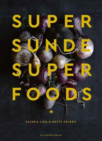 Valeria Lima, Mette Helbæk: Supersunde superfoods