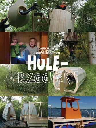 Mariella Harpelunde Jensen: Hulebyggerne