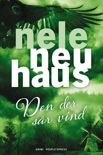 Nele Neuhaus: Den der sår vind : krimi