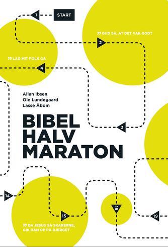 Allan Ibsen, Lasse Åbom, Ole Lundegaard: Bibelhalvmaraton