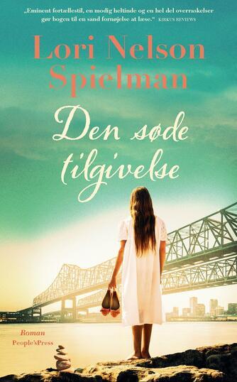Lori Nelson Spielman: Den søde tilgivelse : roman