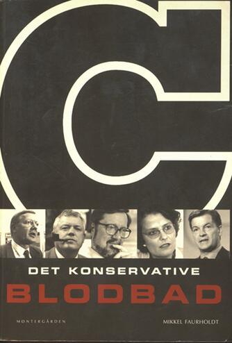 Mikkel Faurholdt: Det konservative blodbad