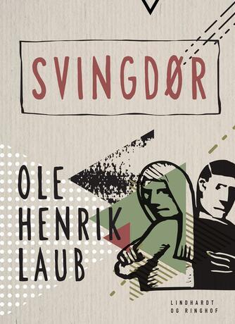 Ole Henrik Laub: Svingdør