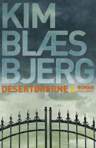 Kim Blæsbjerg: Desertørerne : roman. Bind 2
