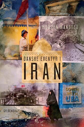 Morten Hansted: Danske eventyr i Iran