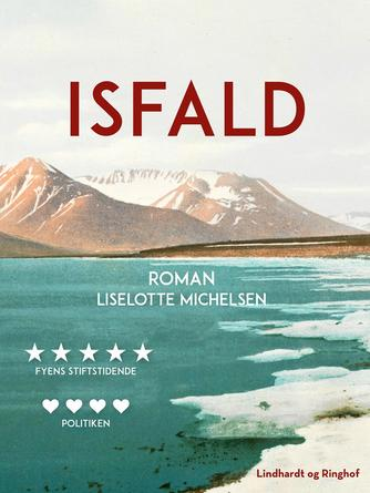 Liselotte Michelsen: Isfald : roman