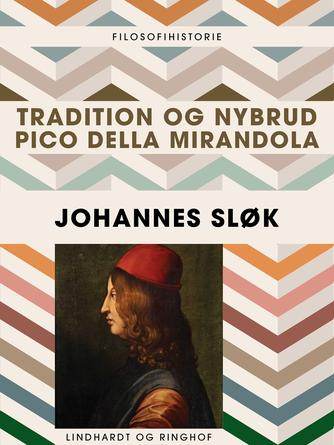 Johannes Sløk: Tradition og nybrud : Pico della Mirandola