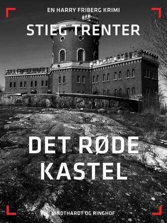 Stieg Trenter: Det røde kastel