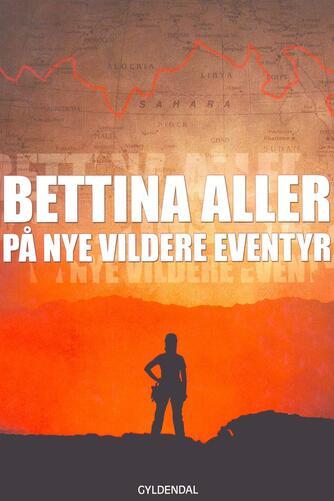 Bettina Aller: På nye vildere eventyr