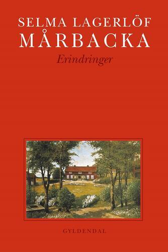 Selma Lagerlöf: Mårbacka : erindringer (Samlet udgave)