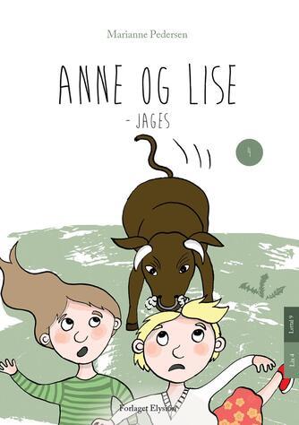 Marianne Pedersen (f. 1951-10-25): Anne og Lise - jages