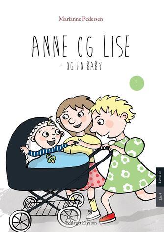 Marianne Pedersen (f. 1951-10-25): Anne og Lise - og en baby