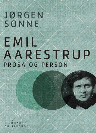 Jørgen Sonne (f. 1925): Emil Aarestrup - prosa og person