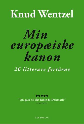 Knud Wentzel: Min europæiske kanon : 26 litterære fyrtårne