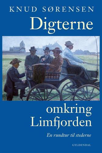 Knud Sørensen (f. 1928-03-10): Digterne omkring Limfjorden : en rundtur til stederne