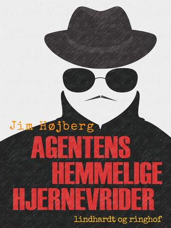 Jim Højberg: Agentens hemmelige hjernevrider