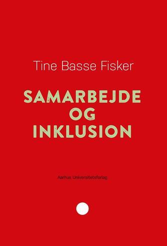 Tine Basse Fisker: Samarbejde og inklusion