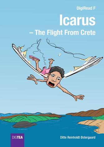 Ditte Reinholdt Østergaard: Icarus - the flight from Crete
