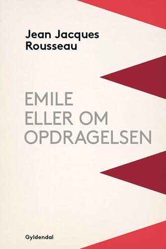 Jean Jacques Rousseau: Emile