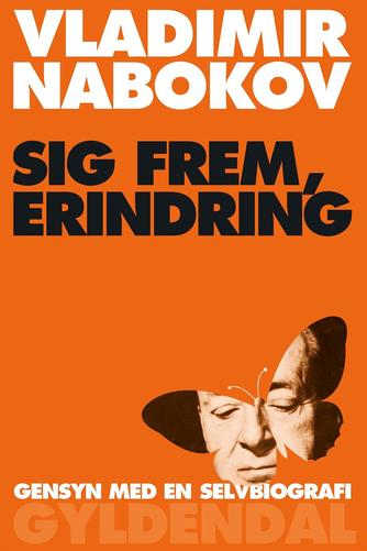 Vladimir Nabokov: Sig frem, erindring : gensyn med en selvbiografi