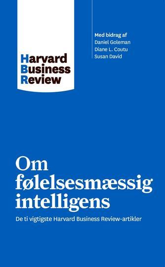 : Om følelsesmæssig intelligens : de ti vigtigste Harvard Business Review-artikler