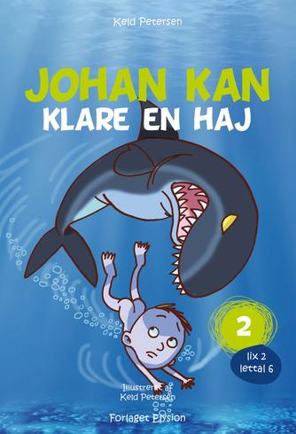 Keld Petersen (f. 1955): Johan kan klare en haj