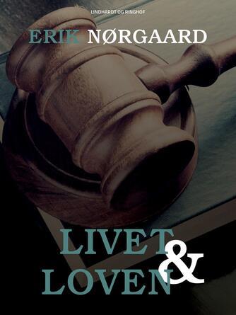 Erik Nørgaard (f. 1929): Livet & loven