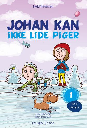 Keld Petersen (f. 1955): Johan kan ikke lide piger