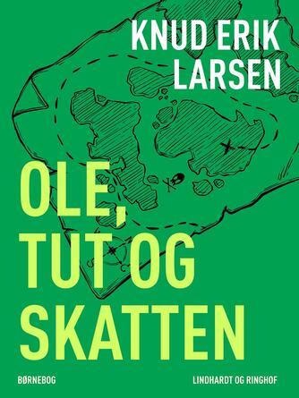 Knud Erik Larsen (f. 1936): Ole, Tut og skatten : børnebog