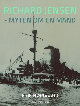 Erik Nørgaard (f. 1929), Richard Jensen: Richard Jensen - myten om en mand
