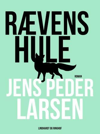Jens Peder Larsen (f. 1952): Rævens hule : roman