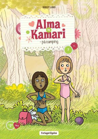 Birgit Lund (f. 1948): Alma og Kamari - på camping