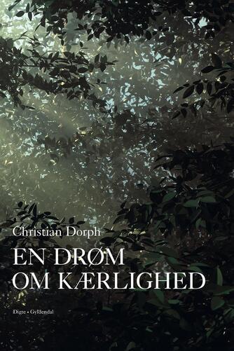 Christian Dorph: En drøm om kærlighed : digte